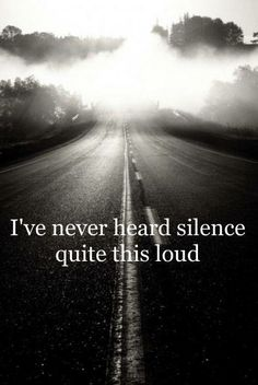 Your silence is deafening meaning